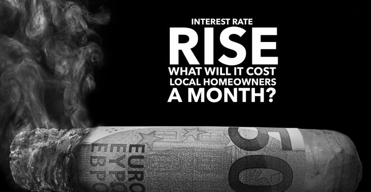 Interest rate rise what will it cost local home owners in a month
