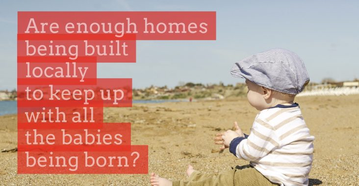 Are Enough Homes Being Built Locally To Keep Up With All The Babies Being Born